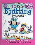 12 Easy Knitting Projects Twelve Easy Knitting Projects