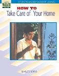 Steps To Independent Living How To Take Care Of Your Home