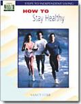 Steps To Independent Living How To Stay Healthy