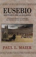Eusebio/Eusebius LA Historia De LA Iglesia / the Church History