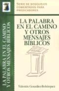 La Palabra En El Camino Y Otros Mensajes Biblicos./ Word in the Way And Other Messages