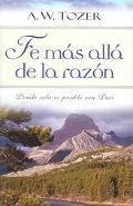 Fe Mas Alla De La Razon :Donde Solo Es Posible Con Dios / Faith Beyond Reason Donde Solo Es ...