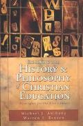 Exploring the History & Philosophy of Christian Education Principles for the 21st Century