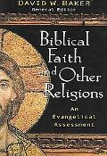 Biblical Faith and Other Religions An Evangelical Assessment