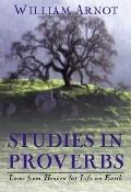 Studies in Proverbs Laws from Heaven for Life on Earth