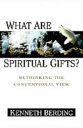 What Are Spiritual Gifts? Rethinking the Conventional View