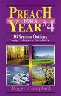 Preach for a Year # 4 104 Sermon Outlines