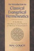 Introduction to Classical Hemeneutics A Guide to the History and Practice of Biblical Interp...