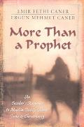 More Than a Prophet An Insider's Response to Muslim Beliefs About Jesus and Christianity