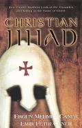 Christian Jihad Two Former Muslims Look at the Crusades and Killing in the Name of Christ