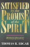 Satisfied by the Promise of the Spirit Affirming the Fullness of God's Provision for Spiritu...