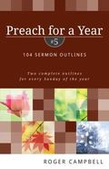 Preach for a Year: 104 Sermon Outlines (Preach for a Year Series)