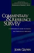 Commentary and Reference Survey A Comprehensive Guide to Biblical and Theological Resources