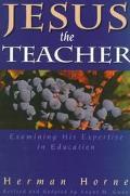 Jesus the Teacher Examining His Expertise in Education