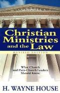 Christian Ministries and the Law What Church and Para-Church Leaders Should Know