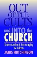 Out of the Cults and into the Church Understanding & Encouraging Ex-Cultists
