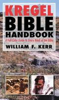 Kregel Bible Handbook A Full-Color Guide to Every Book of the Bible