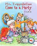Mrs. Twiggenbotham Goes To A Party Twiggenbotham Adventures