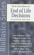 Basic Questions on End of Life Decisions How Do We Know What's Right?