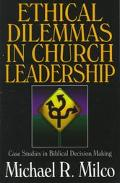 Ethical Dilemmas in Church Leadership Case Studies in Biblical Decision Making