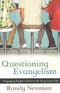 Questioning Evangelism Engaging People's Hearts the Way Jesus Did