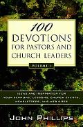 100 Devotions for Pastors and Church Leaders, Vol. 1: Ideas and Inspiration for Your Sermons...