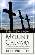 View from Mount Calvary 24 Portraits of the Cross Throughout Scripture