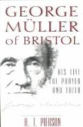 George Muller of Bristol His Life of Prayer and Faith