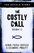 Costly Call The Untold Story