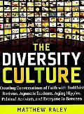 The Diversity Culture: Creating Conversations of Faith with Buddhist Baristas, Agnostic Stud...