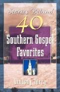 Stories Behind 50 Southern Gospel Favorites