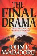Final Drama Fourteen Keys to Understanding the Prophetic Scriptures