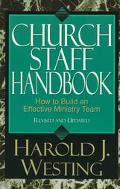 Church Staff Handbook How to Build an Effective Ministry Team