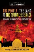 People, the Land, and the Future of Israel : Israel and the Jewish People in the Plan of God