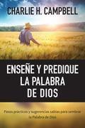 Ense�e y Predique la Palabra de Dios : Pasos Pr�cticos y Sugerencias Sabias para Sembrar la ...