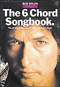 6 Chord Songbook Play All These Dylan Songs on Guitar With Only 6 Chords