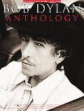 Bob Dylan Anthology Over 60 Songs from the Pen of One of This Generation's Most Distinct and...