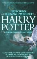 Exploring the Magic World of Harry Potter : An Unauthorized Fact Book