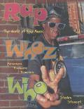 Rap Whoz Who:world of Rap Music,...