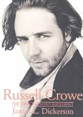 Russell Crowe The Unauthorized Biography
