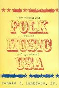 Folk Music U.S.A. The Changing Voice Of Protest
