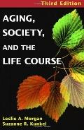 Aging Society, and the Life Course
