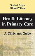 Health Literacy in Primary Care A Clinician's Guide