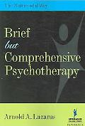 Brief but Comprehensive Psychotherapy The Multimodal Way