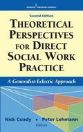 Theoretical Perspectives for Direct Social Work Practice: A Generalist-Eclectic Approach