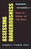 Assessing Dangerousness Violence by Sexual Offenders, Batterers, and Child Abusers