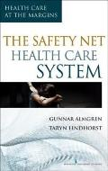 Safety-Net Health Care System : Health Care at the Margins