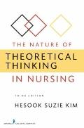 The Nature of Theoretical Thinking in Nursing: Third Edition