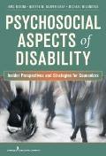Psychosocial Aspects of Disability : Insider Perspectives and Counseling Strategies