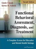 Functional Behavioral Assessment, Diagnosis, and Treatment : A Complete System for Education...